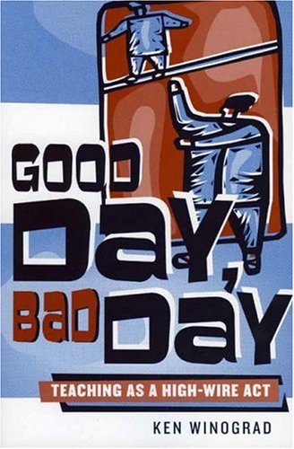 Good Day, Bad Day Teaching as a High-Wire ACT  2005 edition cover