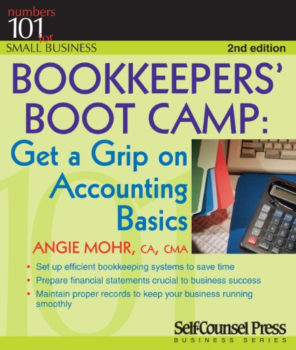 Bookkeepers' Boot Camp Get a Grip on Accounting Basics 2nd 2010 9781770400443 Front Cover