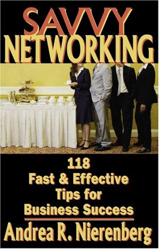 Savvy Networking 118 Fast and Effective Tips for Business Success  2007 9781933102443 Front Cover