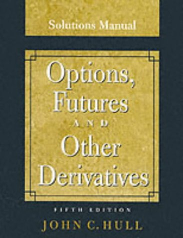 Options, Futures, and Other Derivatives: Solutions Manual 5th 2003 edition cover