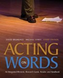 Acting on Words An Integrated Rhetoric, Reader and Handbook 3rd 2012 edition cover