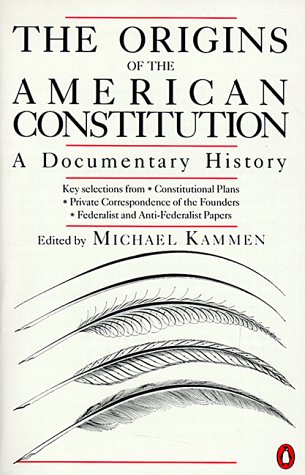 Origins of the American Constitution A Documentary History  2003 (Reprint) edition cover