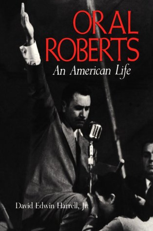 Oral Roberts An American Life N/A 9780253158444 Front Cover