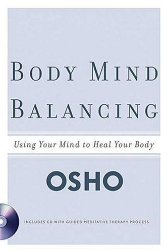 Body Mind Balancing Using Your Mind to Heal Your Body  2005 edition cover