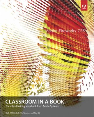 Adobe Fireworks CS6 Classroom in a Book   2012 (Revised) edition cover
