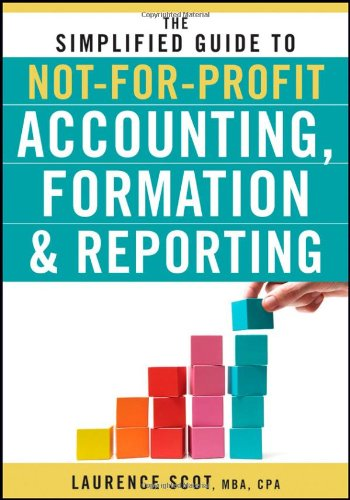 Simplified Guide to Not-for-Profit Accounting, Formation and Reporting   2010 edition cover