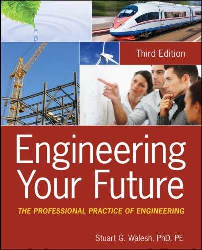 Engineering Your Future The Professional Practice of Engineering 3rd 2012 9780470900444 Front Cover
