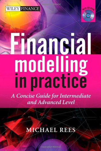 Financial Modelling in Practice A Concise Guide for Intermediate and Advanced Level  2008 edition cover