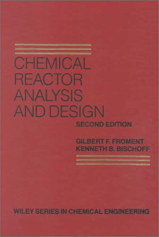 Chemical Reactor Analysis and Design  2nd 1990 (Revised) 9780471510444 Front Cover