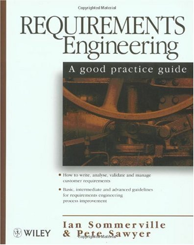 Requirements Engineering A Good Practice Guide 1st 1997 edition cover