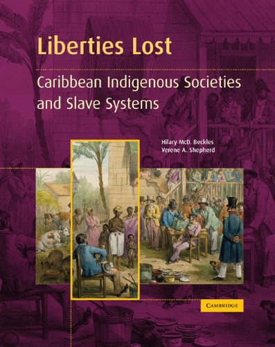 Liberties Lost Caribbean Ingigenous Societies and Slave Systems  2004 edition cover
