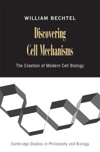 Discovering Cell Mechanisms The Creation of Modern Cell Biology  2008 9780521729444 Front Cover