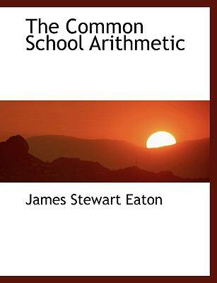 The Common School Arithmetic:   2008 edition cover