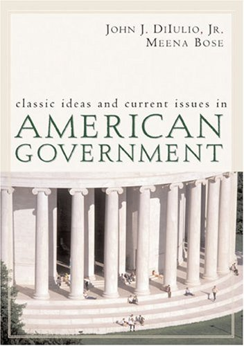 Classic Ideas and Current Issues in American Government   2007 edition cover