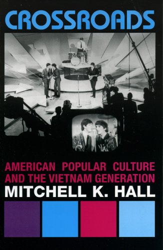 Crossroads American Popular Culture and the Vietnam Generation  2005 9780742544444 Front Cover