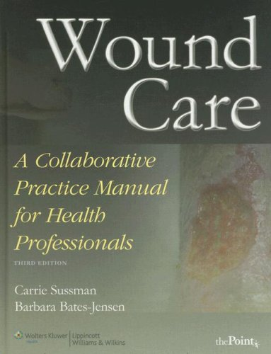 Wound Care A Collaborative Practice Manual for Health Professionals 3rd 2007 (Revised) edition cover