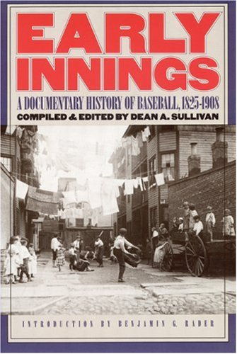 Early Innings A Documentary History of Baseball, 1825-1908 N/A edition cover
