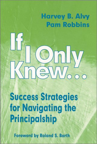 If I Only Knew... Success Strategies for Navigating the Principalship  1998 edition cover