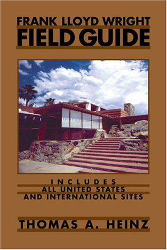Frank Lloyd Wright Field Guide Includes All United States and International Sites  2004 edition cover