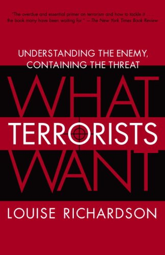 What Terrorists Want Understanding the Enemy, Containing the Threat  2007 edition cover