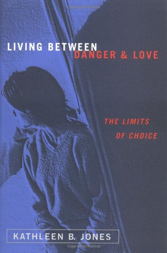 Living Between Danger and Love The Limits of Choice  1999 edition cover