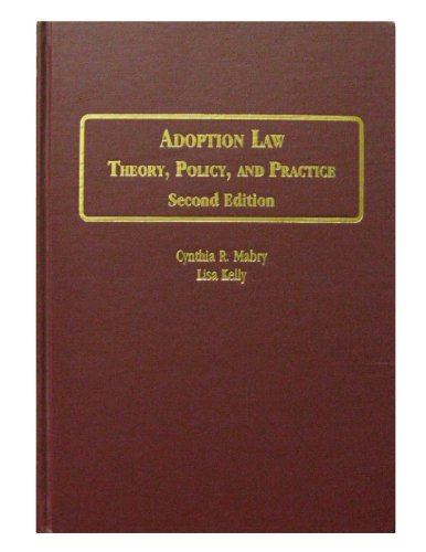 Adoption Law : Theory, Policy, and Practice 2nd 2010 edition cover