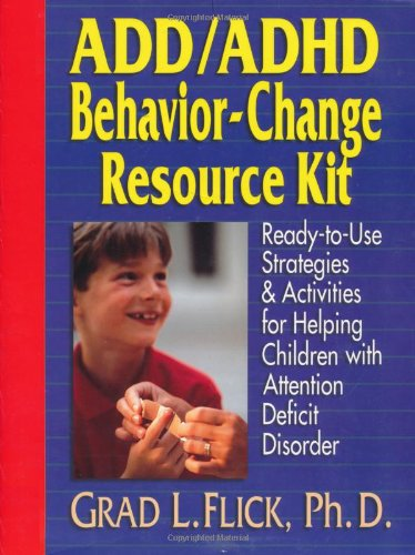 ADD/ADHD Behavior-Change Resource Kit Ready-to-Use Strategies and Activities for Helping Children with Attention Deficit Disorder  1998 (Teachers Edition, Instructors Manual, etc.) edition cover