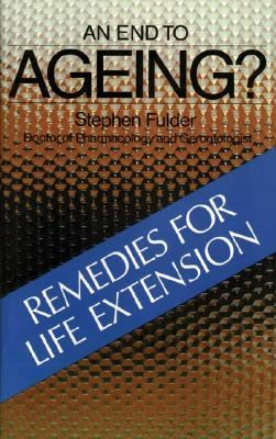 End to Ageing? Remedies for Life Extension  1983 9780892810444 Front Cover