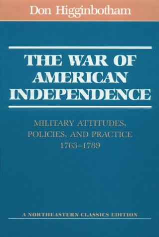 War of American Independence Military Attitudes, Policies, and Practice, 1763-1789 Reprint edition cover