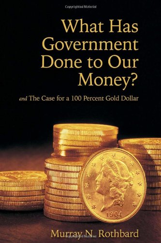 What Has Government Done to Our Money? 1st edition cover