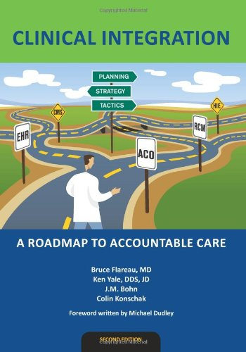 Clinical Integration A Roadmap to Accountable Care  2011 9780983482444 Front Cover