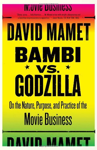 Bambi vs. Godzilla On the Nature, Purpose, and Practice of the Movie Business N/A 9781400034444 Front Cover