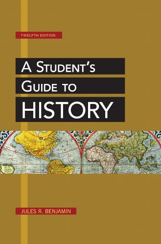 A Student's Guide to History:   2013 9781457621444 Front Cover