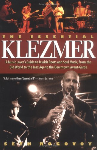 Essential Klezmer A Music Lover's Guide to Jewish Roots and Soul Music, from the Old World to the Jazz Age to the Downtown Avant Garde  2000 edition cover
