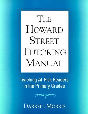 Howard Street Tutoring Manual Teaching At-Risk Readers in the Primary Grades 2nd 1999 edition cover