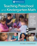 Teaching Preschool and Kindergarten Math More Than 175 Ideas, Lessons, and Videos for Building Foundations in Math, a Multimedia Professional Learning Resource  2012 edition cover