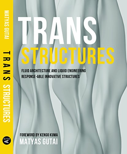 Trans Structures: Fluid Architecture and Liquid Engineering   2015 9781940291444 Front Cover
