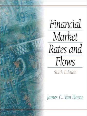 Financial Market Rates and Flows  6th 2001 (Revised) edition cover