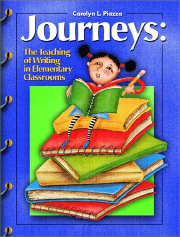 Journeys The Teaching of Writing in the Elementary Classrooms  2003 9780130221445 Front Cover