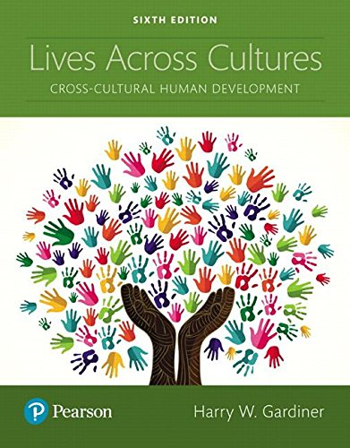 Lives Across Cultures: Cross-cultural Human Development  2017 9780134629445 Front Cover