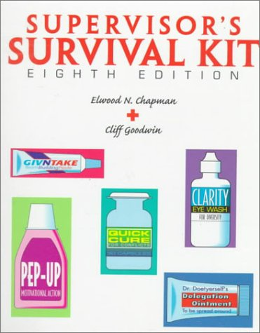 Supervisor's Survival Kit Your First Step into Management 8th 1999 9780136766445 Front Cover