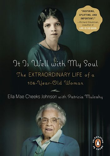It Is Well with My Soul The Extraordinary Life of a 106-Year-Old Woman  2010 9780143117445 Front Cover