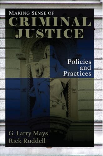 Making Sense of Criminal Justice Policies and Practices  2007 edition cover