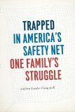 Trapped in America's Safety Net One Family's Struggle  2014 9780226140445 Front Cover
