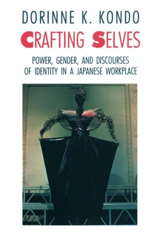 Crafting Selves Power, Gender, and Discourses of Identity in a Japanese Workplace  1990 edition cover