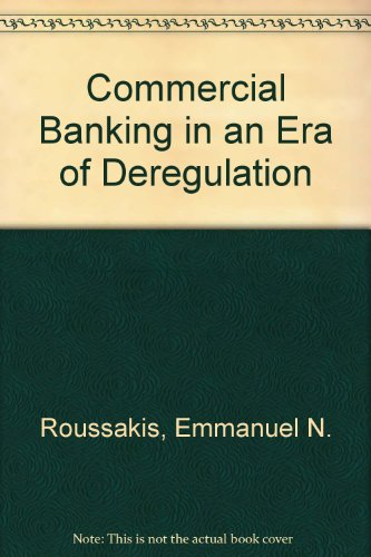 Commercial Banking in an Era of Deregulation  2nd 1989 9780275931445 Front Cover