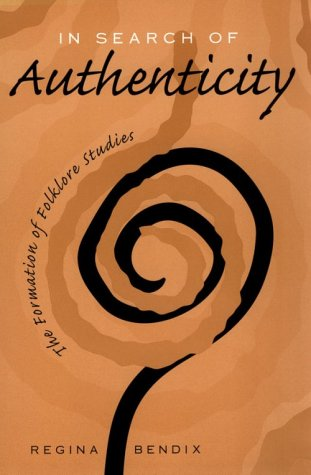 In Search of Authenticity The Formation of Folklore Studies  1997 edition cover