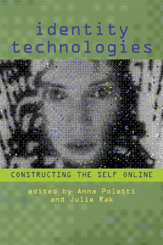 Identity Technologies Constructing the Self Online N/A 9780299296445 Front Cover