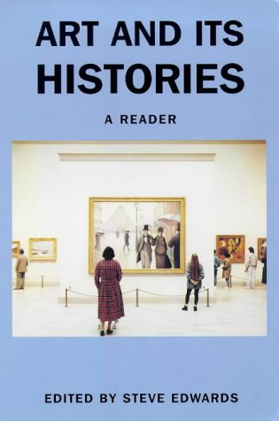 Art and Its Histories A Reader  1999 9780300077445 Front Cover
