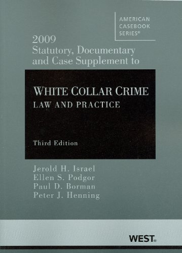 2009 Statutory, Documentary and Case Supplement to White Collar Crime Law and Practice, 3d 2nd 2009 (Revised) 9780314911445 Front Cover
